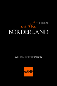 Image of the Along About Midnight Press softcover edition of The House on the Borderland by William Hope Hodgson; ISBN-13: 978-1-105-84398-3; ISBN-10: 1-105-84398-X