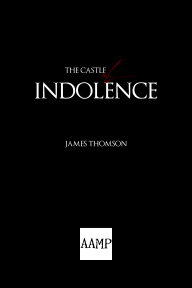 Image of the Along About Midnight Press softcover edition of The Castle of Indolence by James Thomson; ISBN-13: 9781257760893; ISBN-10: 1257760890