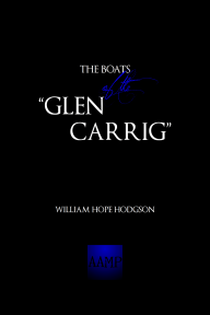 Image of the Along About Midnight Press softcover edition of The Boats of the 'Glen Carrig' by William Hope Hodgson; ISBN-13: 978-1-257-92080-8; ISBN-10: 1-257-92080-4